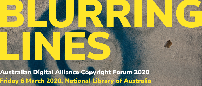 A banner image for the Australian Digital Alliance Copyright Forum 2020. It features the theme for the Forum: 'Blurring Lines'. And it specifies the date of the event as Friday 6 March 2020 and the venue as the National Library of Australia. The background is a dark blue spray painted 'c in a circle' copyright sign.