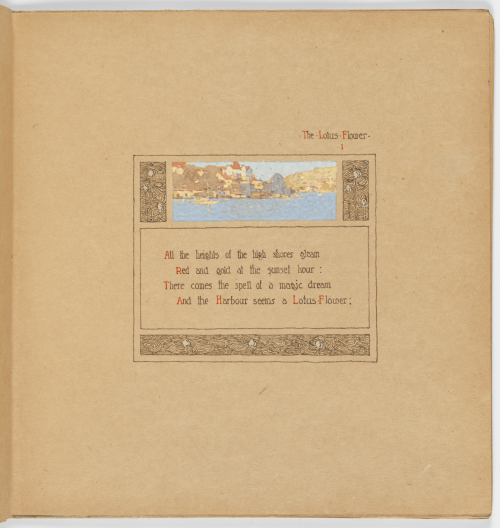 "The first page of verse of 'The Lotus Flower' (no date) Roderic Quinn (author) and J J Hilder (illustrator). The stanza reads: ""All the heights of the high shores gleam/Red and gold at the sunset hour:/There comes the spell of a magic dream/And the Harbour seems a Lotus Flower:"" The text is displayed in the middle of the page. The text is hand written in brown ink. The first letter of each sentence is coloured red. The stanza is bounded by a brown ink box. Around that is another box in which three panels of illustration feature lotus plants with several white blooms. Along the top is a watercolour painting of a harbour with buildings on the shore in the background."